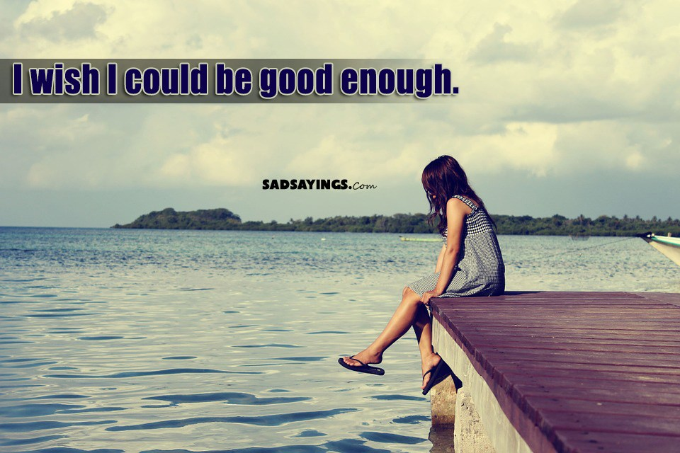 wish i was good enough