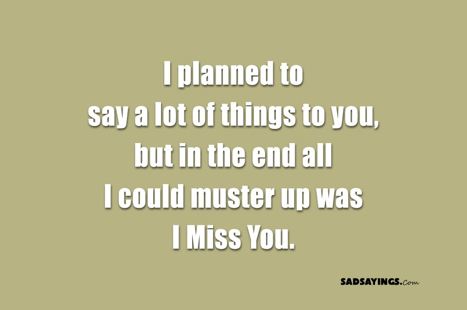 I planned to say a lot of things to you - Sad Sayings