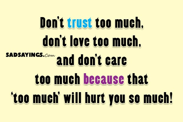 don t love too much