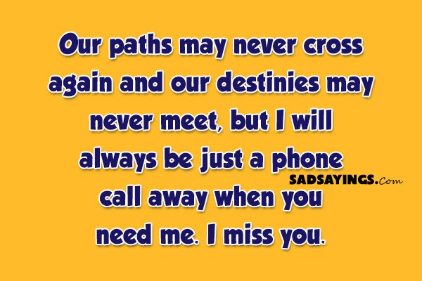 Our Paths May Never Cross Again And Our Destinies May