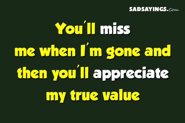 I will miss you when im gone
