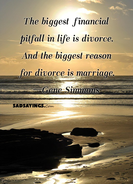The biggest financial pitfall in life is divorce. And the biggest reason for divorce is marriage