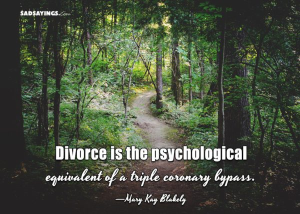 Divorce is the psychological equivalent of a triple coronary bypass