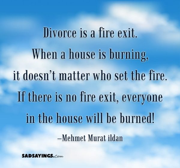 Divoces Quote Photo 2: Divorce Is A Fire Exit. When A House Is Burning, It Doesn