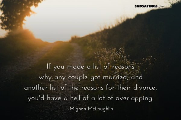 If you made a list of reasons why any couple got married, and another list