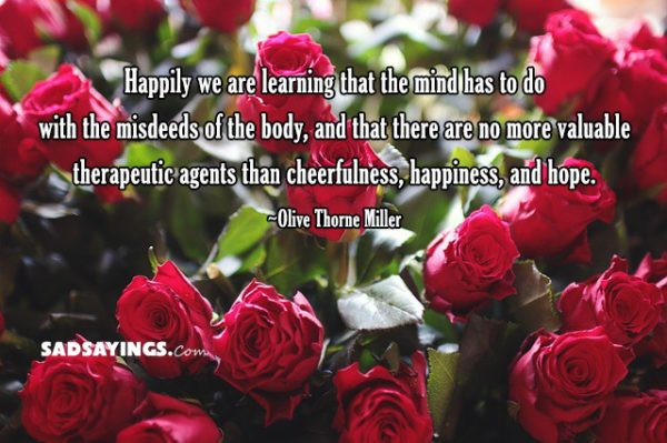 Happily we are learning that the mind has to do with the misdeeds of the body, and that there are